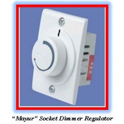 Mayur Brand, Fan Regulator, Socket Dimmer/volume Type Model
